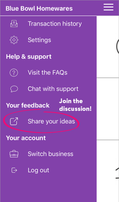 Tap 'Share your ideas' to tell us what you'd like to see in the app.
